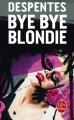 Couverture Bye bye Blondie Editions Le Livre de Poche 2016