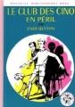 Couverture Le club des cinq en péril Editions Hachette (Nouvelle bibliothèque rose) 1969