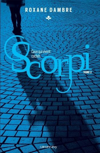 Couverture Scorpi, tome 2 : Ceux qui vivent cachés