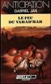 Couverture Le Feu du Vahad'Har Editions Fleuve (Noir - Anticipation) 1986