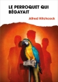 Couverture Les Trois Jeunes Détectives, tome 02 : Le Perroquet qui begayait Editions France Loisirs 2016