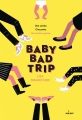 Couverture Baby bad trip Editions Milan 2016