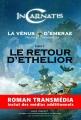Couverture Incarnatis : La Venus d'Emerae, tome 1 : Le retour d'Ethelior Editions Autoédité 2016