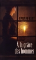 Couverture A la grâce des hommes Editions France Loisirs 2015