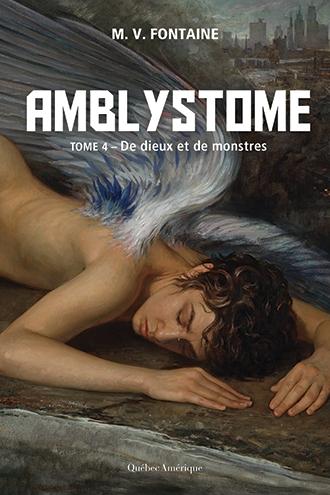 Couverture Amblystome, tome 4 : De dieux et de monstres