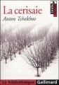 Couverture La cerisaie Editions Gallimard  (La bibliothèque) 2005