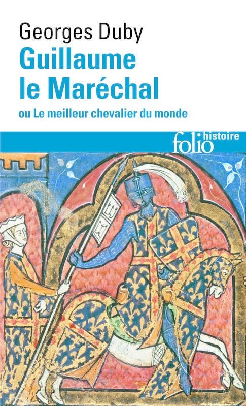 Couverture Guillaume le Maréchal ou le meilleur chevalier du monde