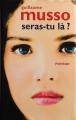 Couverture Seras-tu là  ? Editions France Loisirs 2007