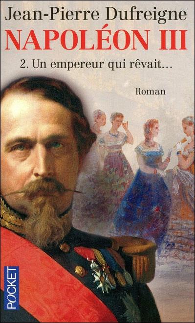 Couverture Napoléon III, tome 2 : Un empereur qui rêvait...