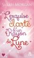 Couverture L'exquise clarté d'un rayon de lune Editions Harlequin (&H - Poche) 2016