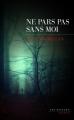 Couverture Ne pars pas sans moi Editions Les Escales (Noires) 2016