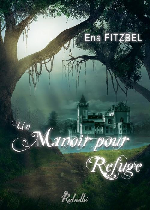 Couverture Un manoir pour refuge, tome 1