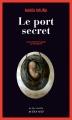 Couverture Le port secret Editions Actes Sud (Actes noirs) 2016