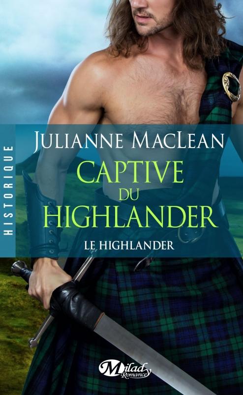 Couverture Le Highlander, tome 1 : Captive du highlander