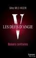 Couverture Les défis d'Angie, tome 5 : Baisers contraires Editions Harlequin (HQN) 2013