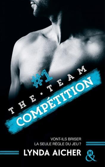 Couverture The team, tome 1 : Compétition