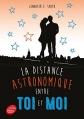 Couverture La distance astronomique entre toi et moi Editions Le Livre de Poche (Jeunesse) 2016