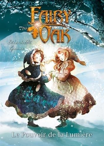 Couverture Fairy Oak, tome 3 : Le pouvoir de la lumière