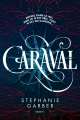 Couverture Caraval, tome 1 Editions Bayard 2017