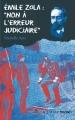 Couverture Émile Zola : Non à l'erreur judiciaire Editions Actes Sud (Junior - Ceux qui ont dit non) 2011