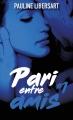 Couverture Pari entre amis, tome 1 Editions France loisirs 2016
