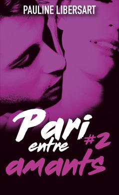 Couverture Paris entre amis, tome 2 : Pari entre amants