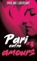 Couverture Pari entre amis, tome 3 : Pari entre amours Editions France Loisirs 2016