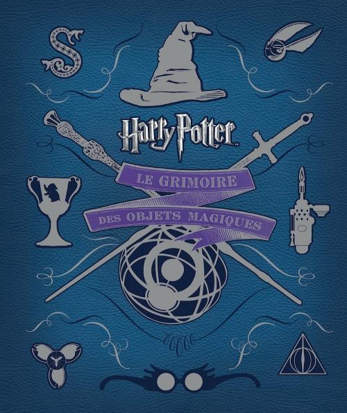 Couverture Harry Potter : Le Grimoire des objets magiques