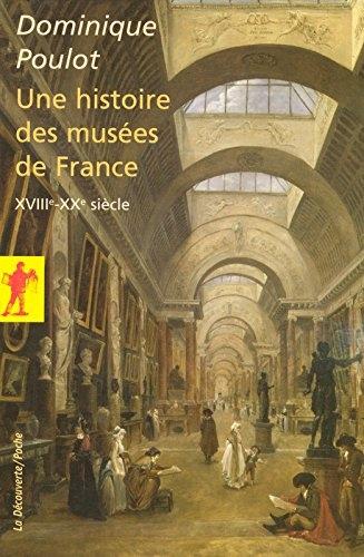 Couverture Une histoire des musées de France XVIIIe-XXe siècle