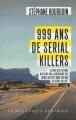 Couverture 999 ans de Serial Killers Editions La mécanique générale 2016
