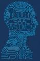 Couverture Le Cycle des robots, tome 1 : Les Robots Editions HarperVoyager 2013