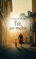 Couverture Tôt, un matin Editions France Loisirs 2016