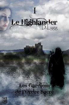 Couverture Les gardiens de l'ordre sacré, tome 1 : Le highlander