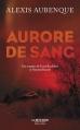 Couverture Aurore de sang Editions Robert Laffont (La bête noire) 2016