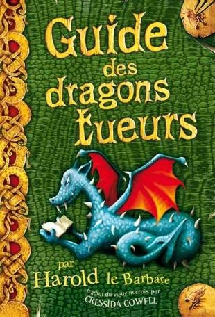 Couverture Harold et les dragons, tome 06 : Guide des dragons tueurs