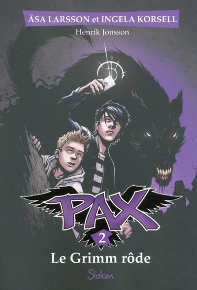 Couverture PAX, tome 2 : Le Grimm rôde