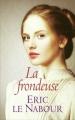 Couverture La Frondeuse Editions France Loisirs 2016