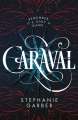 Couverture Caraval, tome 1 Editions Flatiron Books 2017