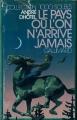 Couverture Le pays où l'on n'arrive jamais Editions Gallimard  (1000 soleils) 1981