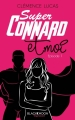 Couverture Super connard, tome 1 : Super connard et moi Editions Hachette 2016