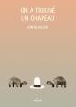 Couverture On a trouvé un chapeau Editions Milan (Jeunesse) 2016