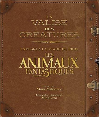 Couverture La valise des créatures : Explorez la magie du film Les animaux fantastiques