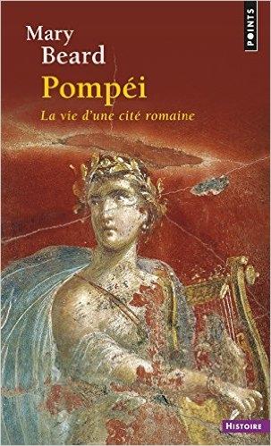 Couverture Pompeï : La vie d'une cité romaine