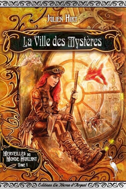 Couverture Merveilles du monde hurlant, tome 1 : La ville des mystères