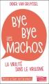 Couverture Bye bye les machos Editions La Boîte à Pandore 2016