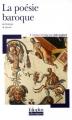 Couverture La poésie baroque (Anthologie) Editions Folio  (Plus classiques) 2004