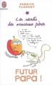Couverture Futur Papa, tome 1 : Les secrets des nouveaux pères Editions J'ai Lu (Bien-être) 2009