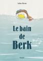 Couverture Le bain de Berk Editions L'École des Loisirs (Pastel) 2016