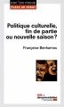 Couverture Politique culturelle : fin de partie ou nouvelle saison ? Editions La documentation française 2015