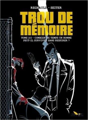 Couverture Trou de mémoire, tome 2 : combien de temps un homme peut-il survivre sans respirer?
